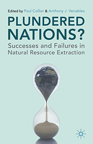 9780230290228: Plundered Nations?: Successes and Failures in Natural Resource Extraction