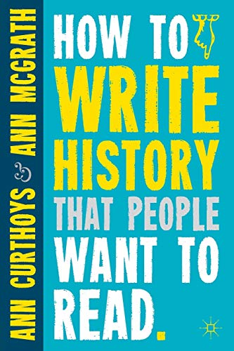 9780230290389: How to Write History That People Want to Read
