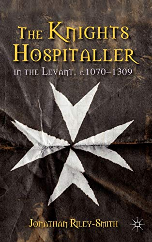 9780230290839: The Knights Hospitaller in the Levant, c.1070-1309