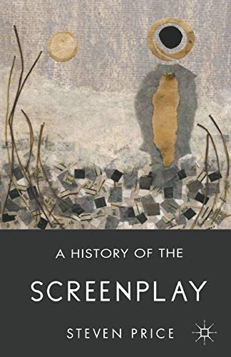 9780230291812: A History of the Screenplay