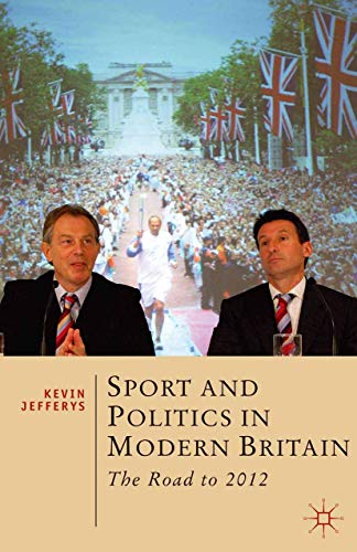 9780230291874: Sport and Politics in Modern Britain: The Road to 2012 (British Studies Series)
