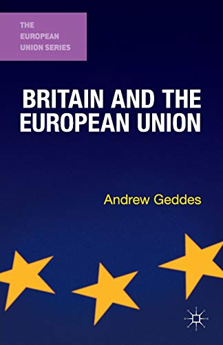 9780230291959: Britain and the European Union (The European Union Series)