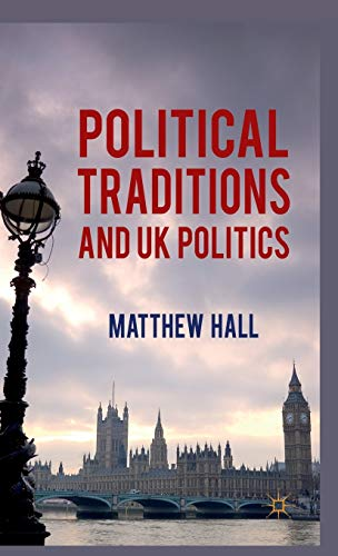 Political Traditions and UK Politics: M. Hall