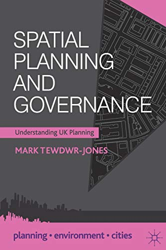 Spatial Planning and Governance: Understanding UK Planning (Planning, Environment, Cities) (0230292194) by Tewdwr-Jones, Mark