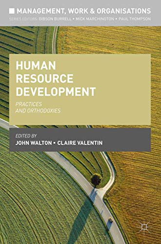 9780230292277: Human Resource Development: Practices and Orthodoxies (Management, Work and Organisations)