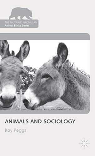 9780230292574: Animals and Sociology (The Palgrave Macmillan Animal Ethics Series)