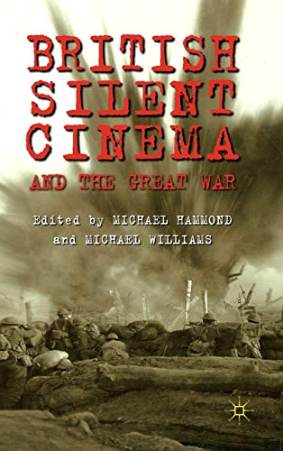 9780230292628: British Silent Cinema and the Great War