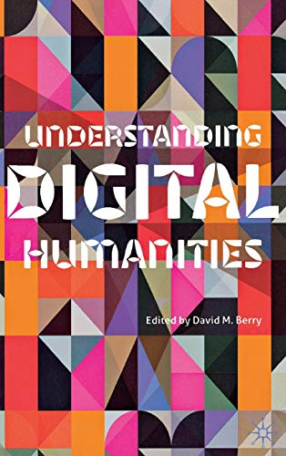 9780230292642: Understanding Digital Humanities