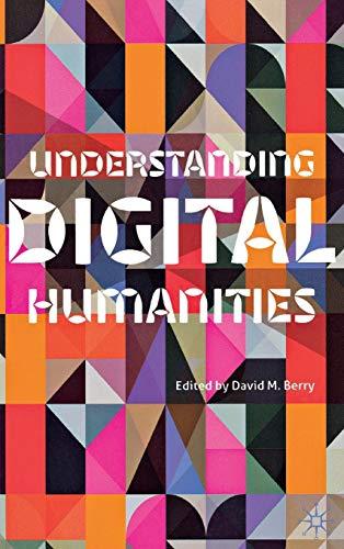 9780230292642: Understanding Digital Humanities