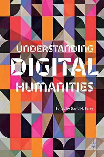 9780230292659: Understanding Digital Humanities