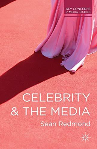 9780230292680: Celebrity and the Media (Key Concerns in Media Studies)
