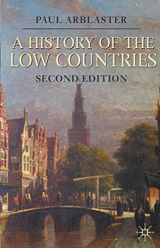 9780230293106: A History of the Low Countries (Palgrave Essential Histories series)