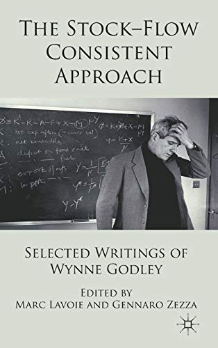 9780230293113: The Stock-Flow Consistent Approach: Selected Writings of Wynne Godley