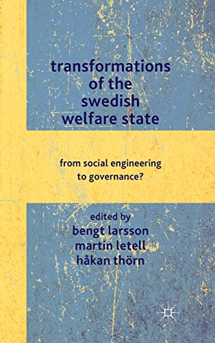 9780230293410: Transformations of the Swedish Welfare State: From Social Engineering to Governance?
