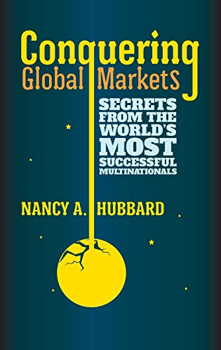 9780230293557: Conquering Global Markets: Secrets from the World's Most Successful Multinationals