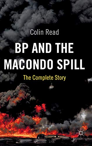 BP and the Macondo Spill: The Complete Story