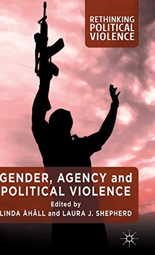 9780230293908: Gender, Agency and Political Violence (Rethinking Political Violence)
