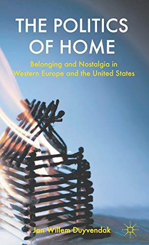 9780230293984: The Politics of Home: Belonging and Nostalgia in Europe and the United States