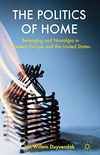 9780230293991: The Politics of Home: Belonging and Nostalgia in Europe and the United States