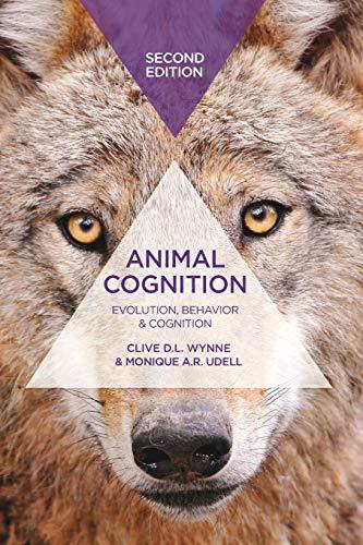 Animal Cognition: Evolution, Behavior and Cognition: Wynne; Udell