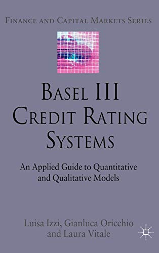 9780230294240: Basel III Credit Rating Systems: An Applied Guide to Quantitative and Qualitative Models (Finance and Capital Markets Series)
