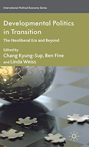 9780230294301: Developmental Politics in Transition: The Neoliberal Era and Beyond (International Political Economy Series)