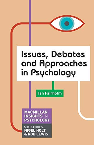 9780230295377: Issues, Debates and Approaches in Psychology (Palgrave Insights in Psychology series)