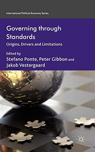 9780230295407: Governing through Standards: Origins, Drivers and Limitations (International Political Economy Series)