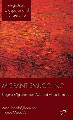 9780230296374: Migrant Smuggling: Irregular Migration from Asia and Africa to Europe (Migration, Diasporas and Citizenship)