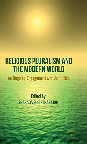 9780230296695: Religious Pluralism and the Modern World: An Ongoing Engagement with John Hick