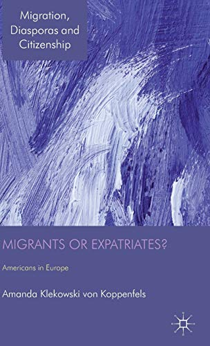 9780230296961: Migrants or Expatriates?: Americans in Europe