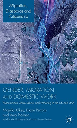 9780230297203: Gender, Migration and Domestic Work: Masculinities, Male Labour and Fathering in the UK and USA (Migration, Diasporas and Citizenship)