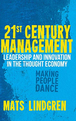 9780230297890: 21st Century Management: Leadership and Innovation in the Thought Economy (Palgrave Studies in European Union Politics)