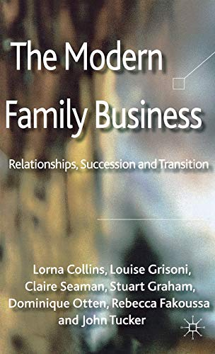 9780230297913: The Modern Family Business: Relationships, Succession and Transition
