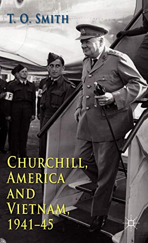 9780230298200: Churchill, America and Vietnam, 1941-45