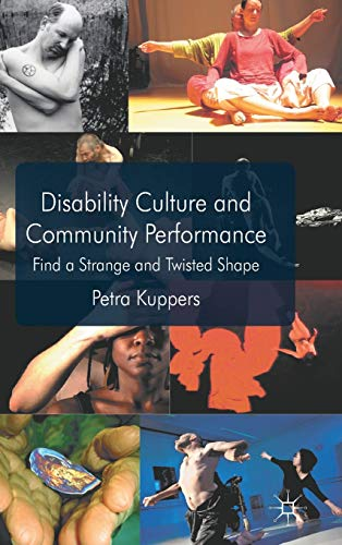 9780230298279: Disability Culture and Community Performance: Find a Strange and Twisted Shape