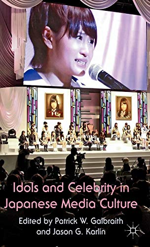 9780230298309: Idols and Celebrity in Japanese Media Culture
