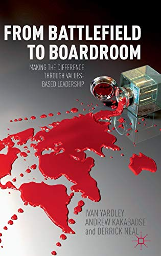 9780230298453: From Battlefield to Boardroom: Making the difference through values based leadership