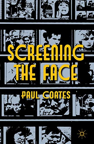 9780230298477: Screening the Face