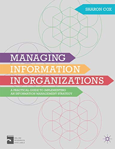 9780230298842: Managing Information in Organizations: A Practical Guide to Implementing an Information Management Strategy