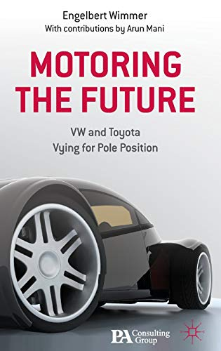 9780230299559: Motoring the Future: VW and Toyota Vying for Pole Position