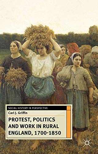 9780230299672: Protest, Politics and Work in Rural England, 1700-1850 (Social History in Perspective)