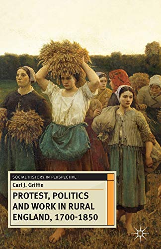 9780230299689: Protest, Politics and Work in Rural England, 1700-1850 (Social History in Perspective)