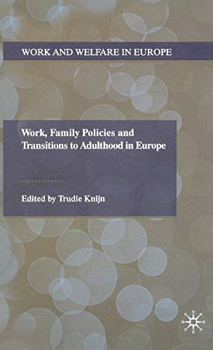 Work, Family Policies and Transitions to Adulthood in Europe (Hardback)