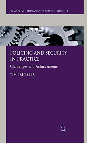 9780230300569: Policing and Security in Practice: Challenges and Achievements (Crime Prevention and Security Management)