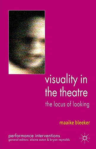 9780230300842: Visuality in the Theatre: The Locus of Looking (Performance Interventions)