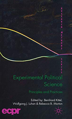 Experimental Political Science: Principles and Practices (Research: Kittel, Bernhard [Editor];