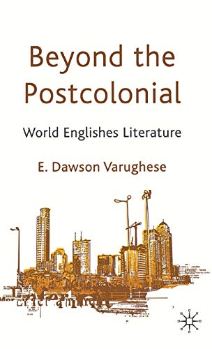 9780230300965: Beyond the Postcolonial: World Englishes Literature