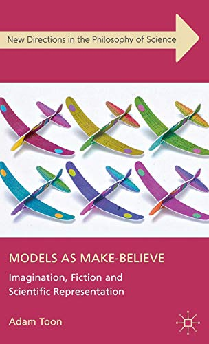 9780230301214: Models as Make-Believe: Imagination, Fiction and Scientific Representation (New Directions in the Philosophy of Science)