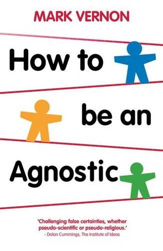 9780230301443: How to Be an Agnostic